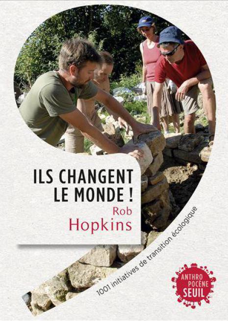 Rob Hopkins - Ils changent le monde